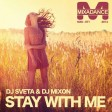 Dj Sveta & Dj Mixon - Stay With Me