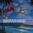 Dj Max Vishnevsky - Aloha Bar In The House Vol.2