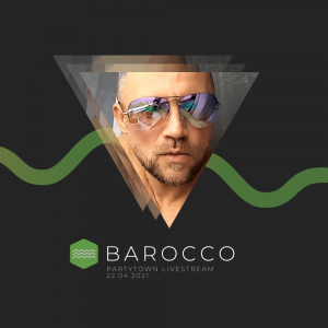 Barocco - PartyTown LiveStream 22.04.2021