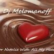 Dj Melomanoff - For Natalie With All My Heart