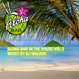 DJ Walker - Aloha Bar In The House Vol.3