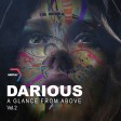 Darious - A Glance From Above Vol.2